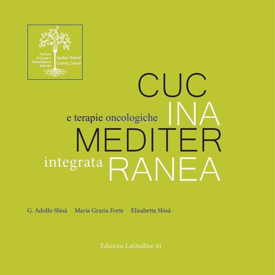 """Prenota il libro """"Cucina mediterranea integrata e terapie oncologiche"""""""