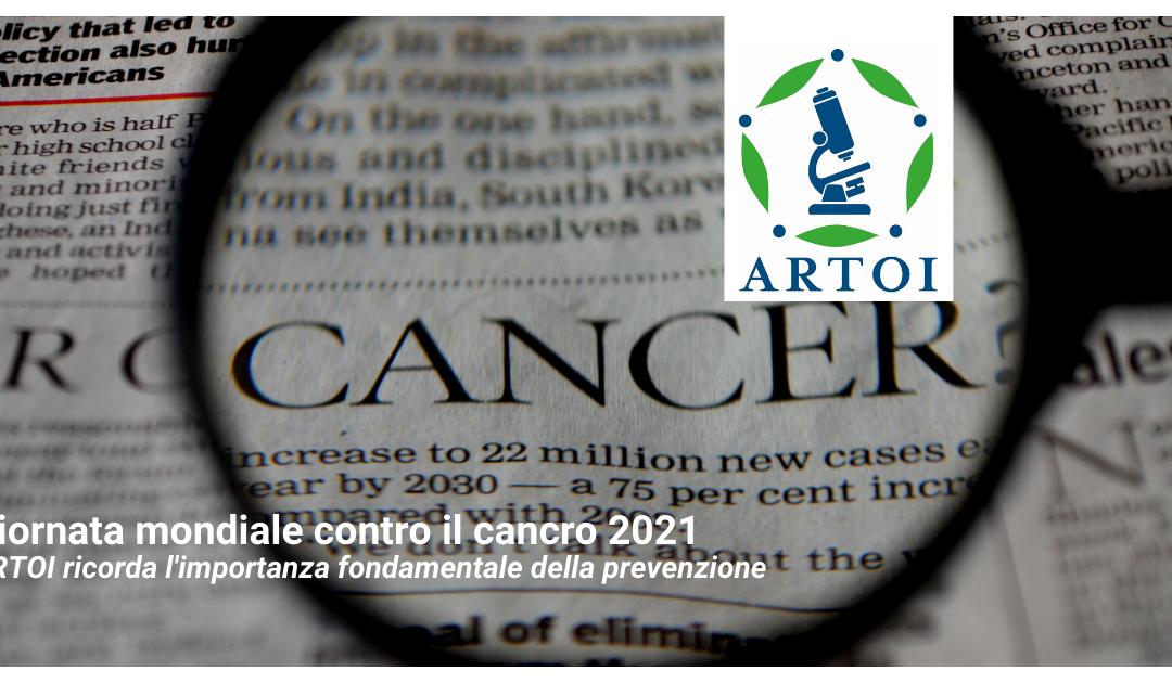 LA GIORNATA MONDIALE CONTRO IL CANCRO 2021, ARTOI RICORDA L'IMPORTANZA FONDAMENTALE DELLA PREVENZIONE